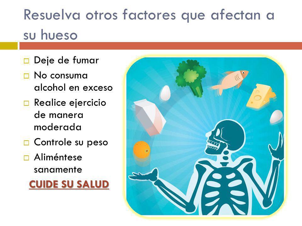 Resuelva otros factores que afectan a su hueso