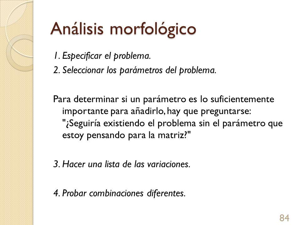 Análisis morfológico 1. Especificar el problema.