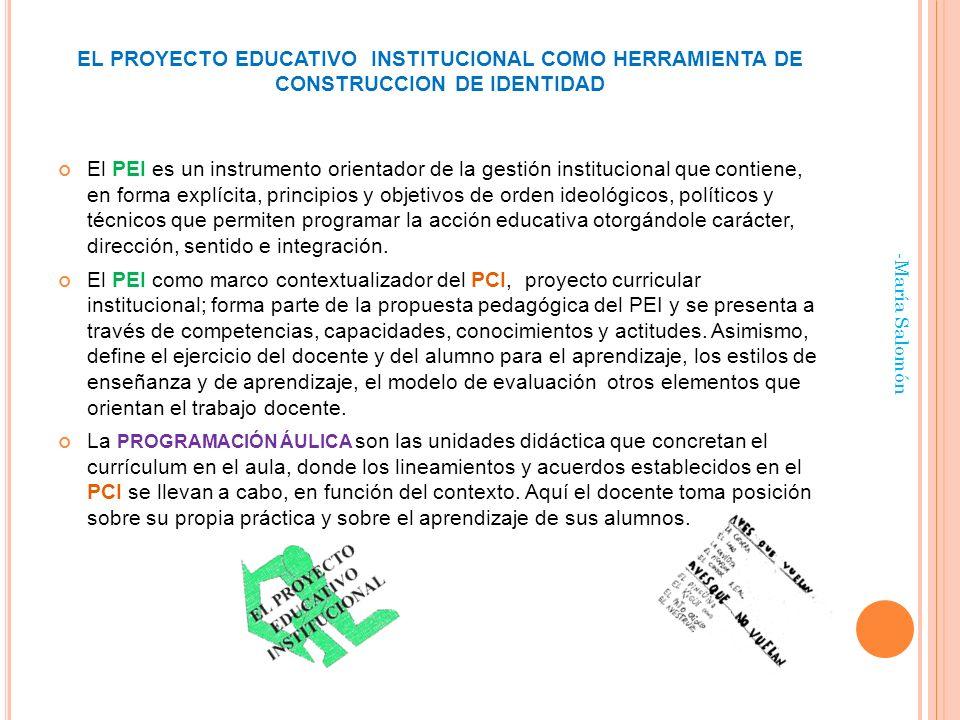 EL PROYECTO EDUCATIVO INSTITUCIONAL COMO HERRAMIENTA DE CONSTRUCCION DE IDENTIDAD