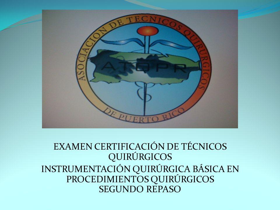 EXAMEN CERTIFICACIÓN DE TÉCNICOS QUIRÚRGICOS