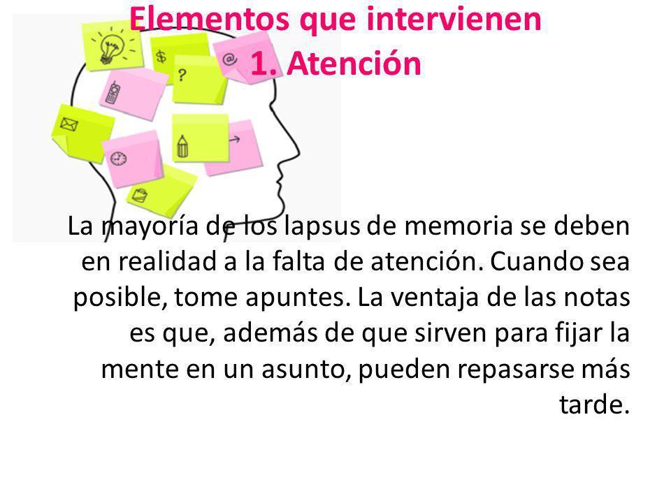 Elementos que intervienen 1. Atención