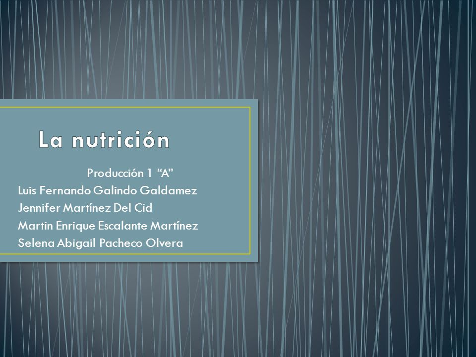 La nutrición Producción 1 A Luis Fernando Galindo Galdamez