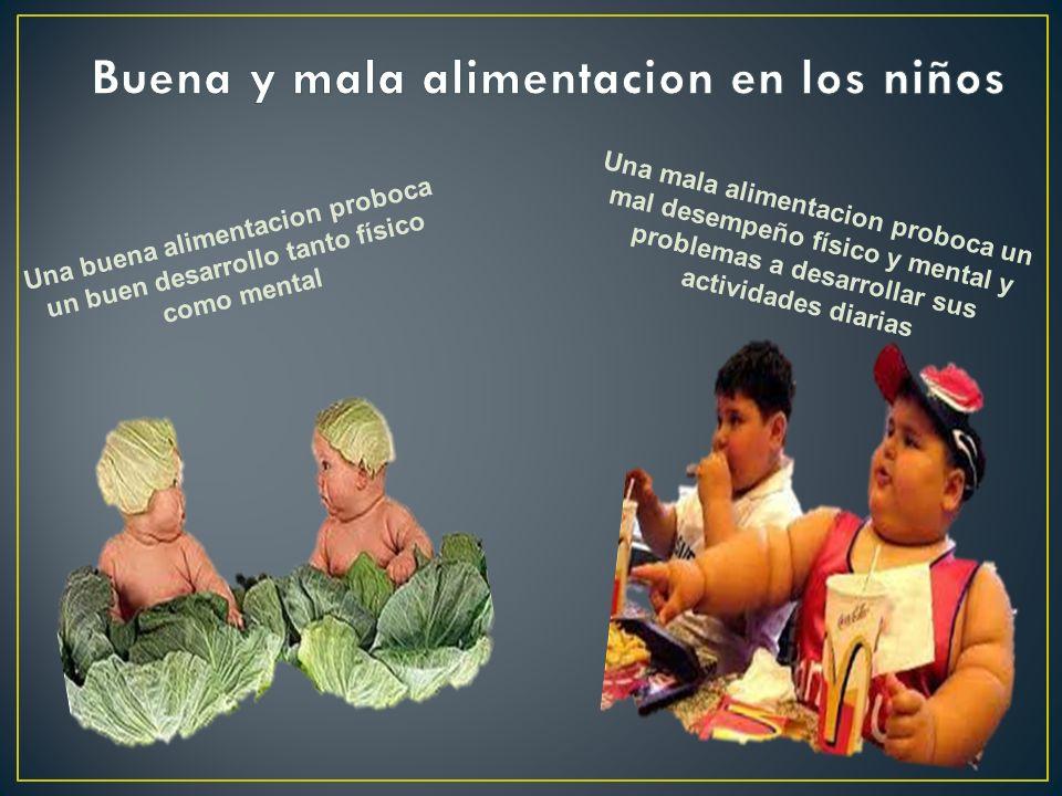 Buena y mala alimentacion en los niños