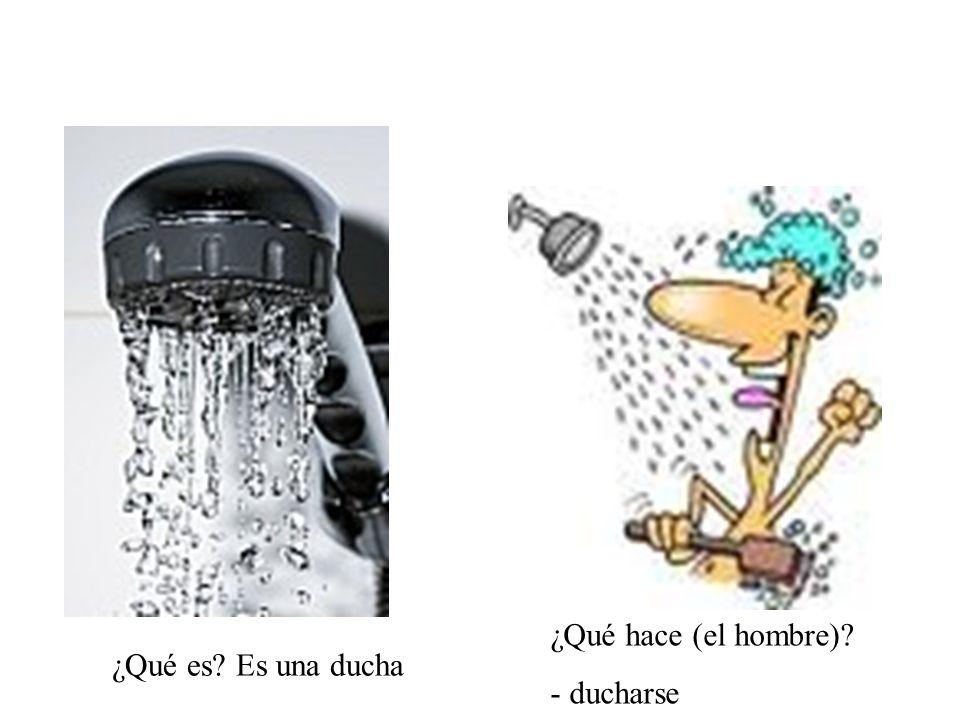 ¿Qué hace (el hombre) - ducharse ¿Qué es Es una ducha