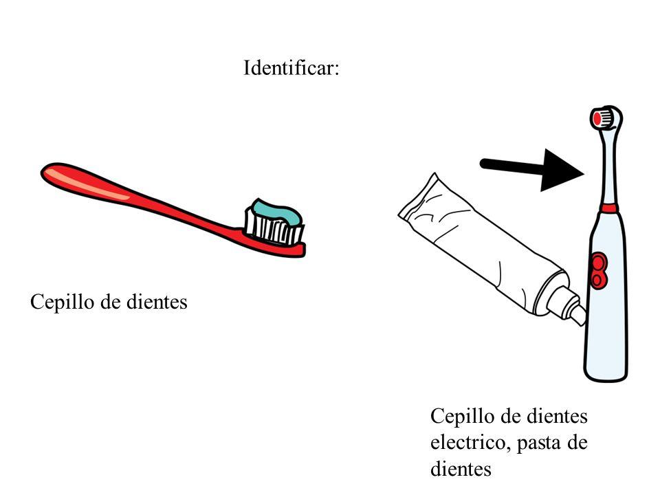 Identificar: Cepillo de dientes Cepillo de dientes electrico, pasta de dientes