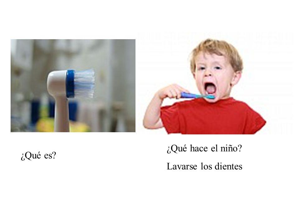 ¿Qué hace el niño Lavarse los dientes ¿Qué es