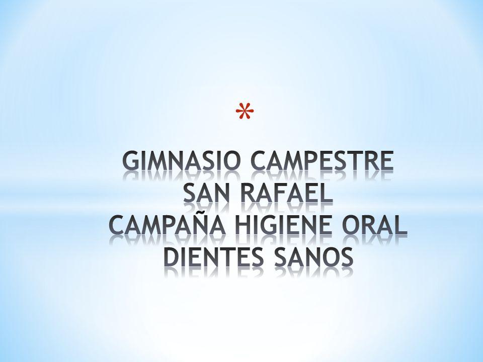 GIMNASIO CAMPESTRE SAN RAFAEL CAMPAÑA HIGIENE ORAL DIENTES SANOS