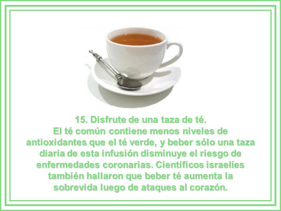 15. Disfrute de una taza de té