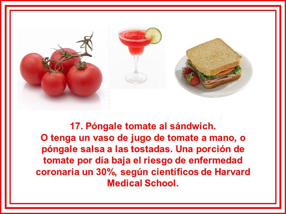 17. Póngale tomate al sándwich