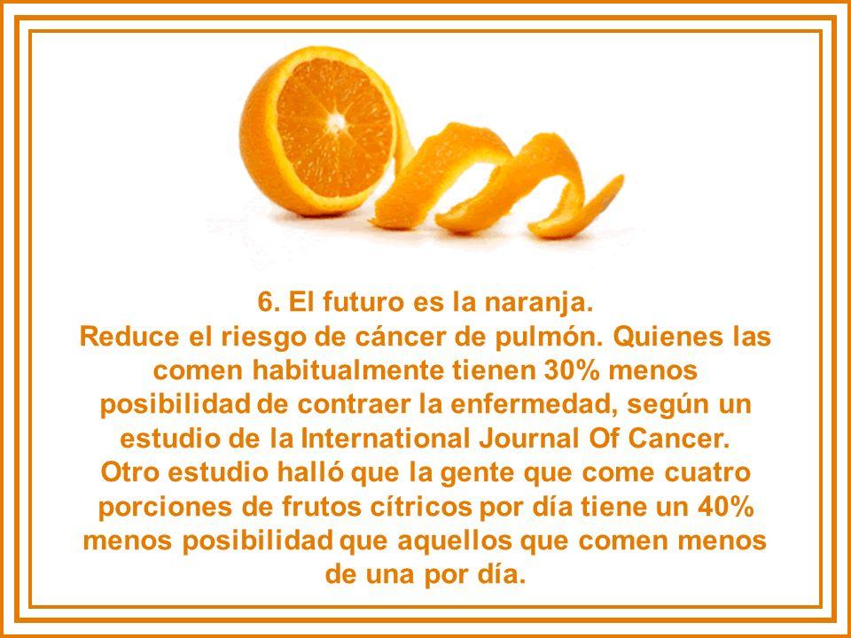6. El futuro es la naranja. Reduce el riesgo de cáncer de pulmón
