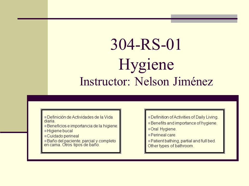 304-RS-01 Hygiene Instructor: Nelson Jiménez