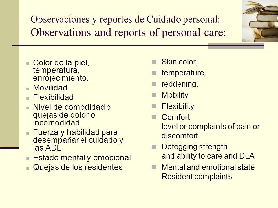 Observaciones y reportes de Cuidado personal: Observations and reports of personal care:
