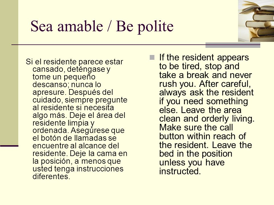 Sea amable / Be polite