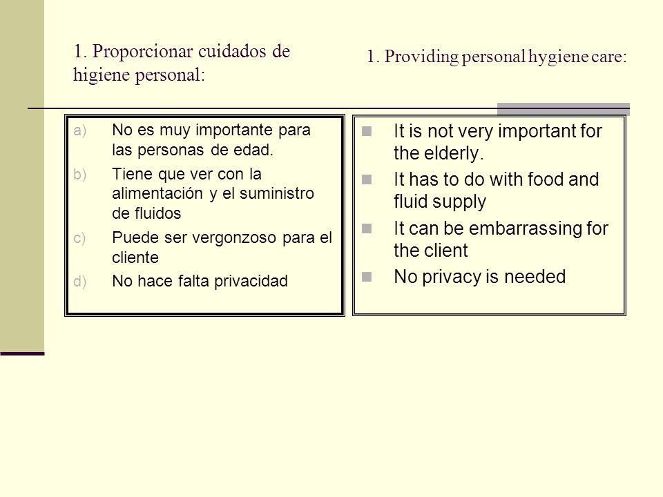 1. Proporcionar cuidados de higiene personal: