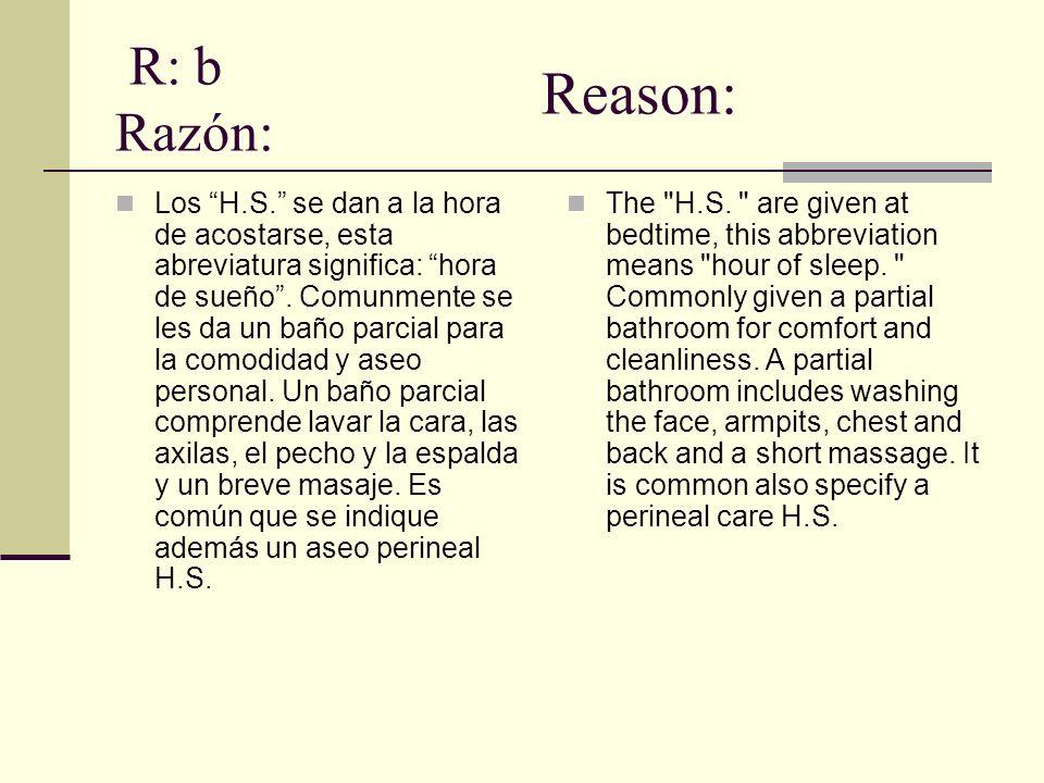 R: b Razón: Reason: