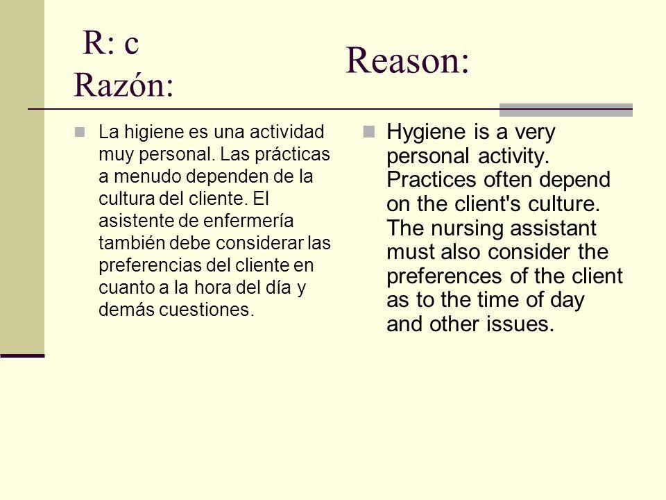 R: c Razón: Reason: