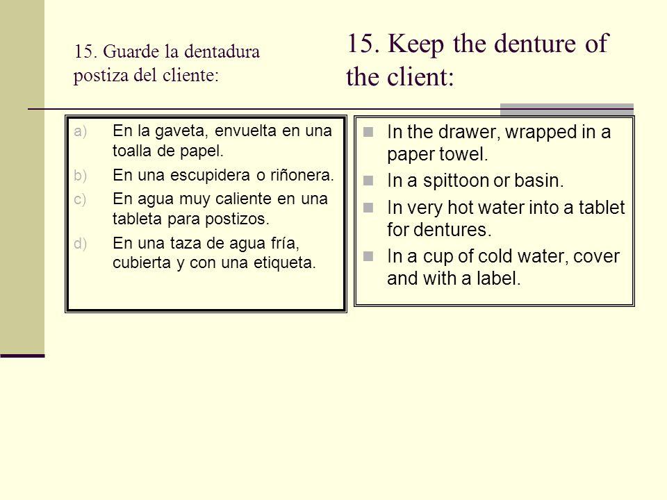 15. Guarde la dentadura postiza del cliente: