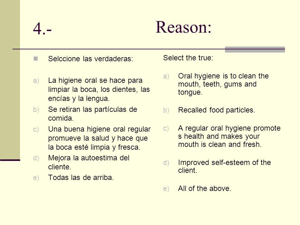 Reason: 4.- Selccione las verdaderas: