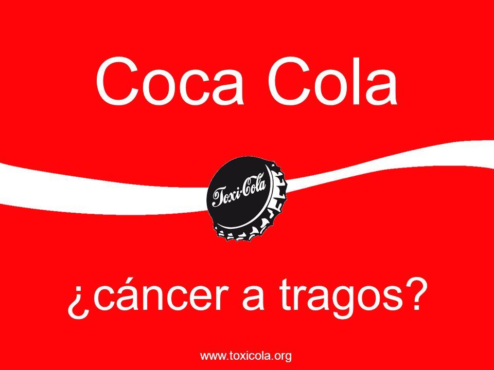 Coca Cola ¿cáncer a tragos www.toxicola.org