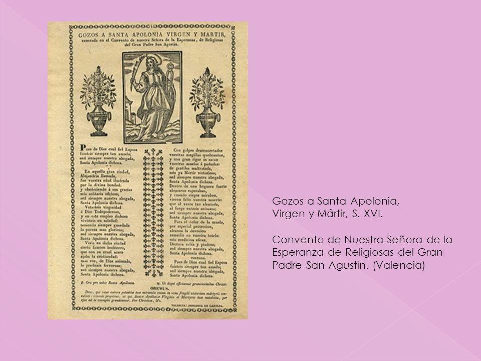 Gozos a Santa Apolonia, Virgen y Mártir, S. XVI.