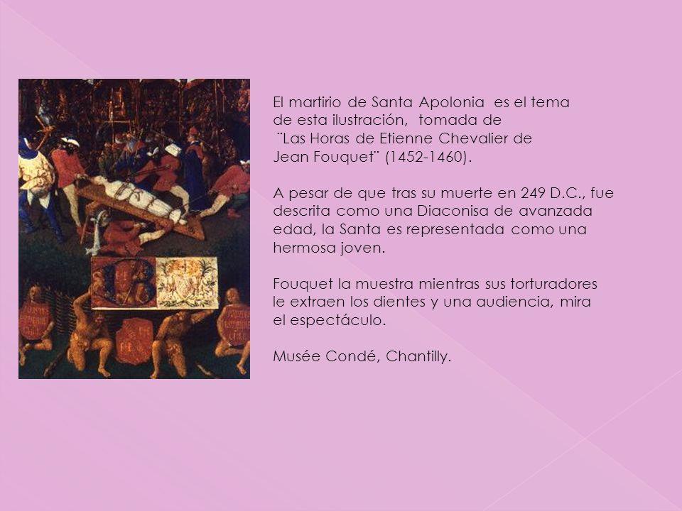 El martirio de Santa Apolonia es el tema