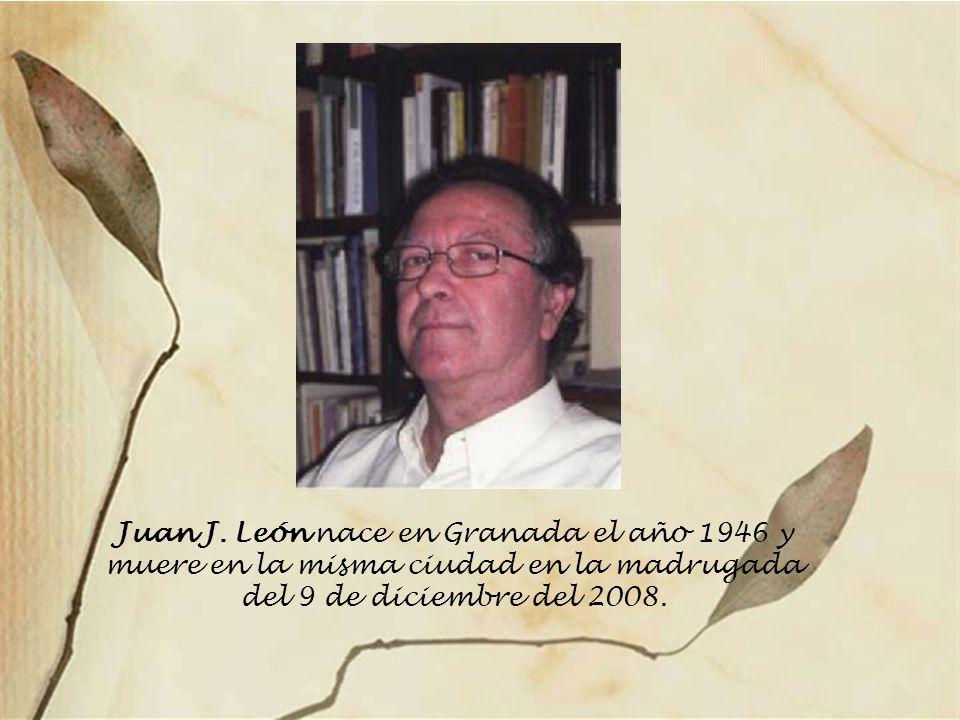 Juan J. León nace en Granada el año 1946 y