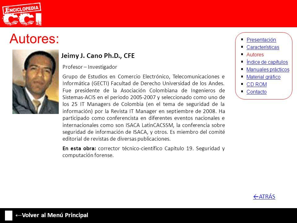 Autores: ←ATRÁS ←Volver al Menú Principal Jeimy J. Cano Ph.D., CFE