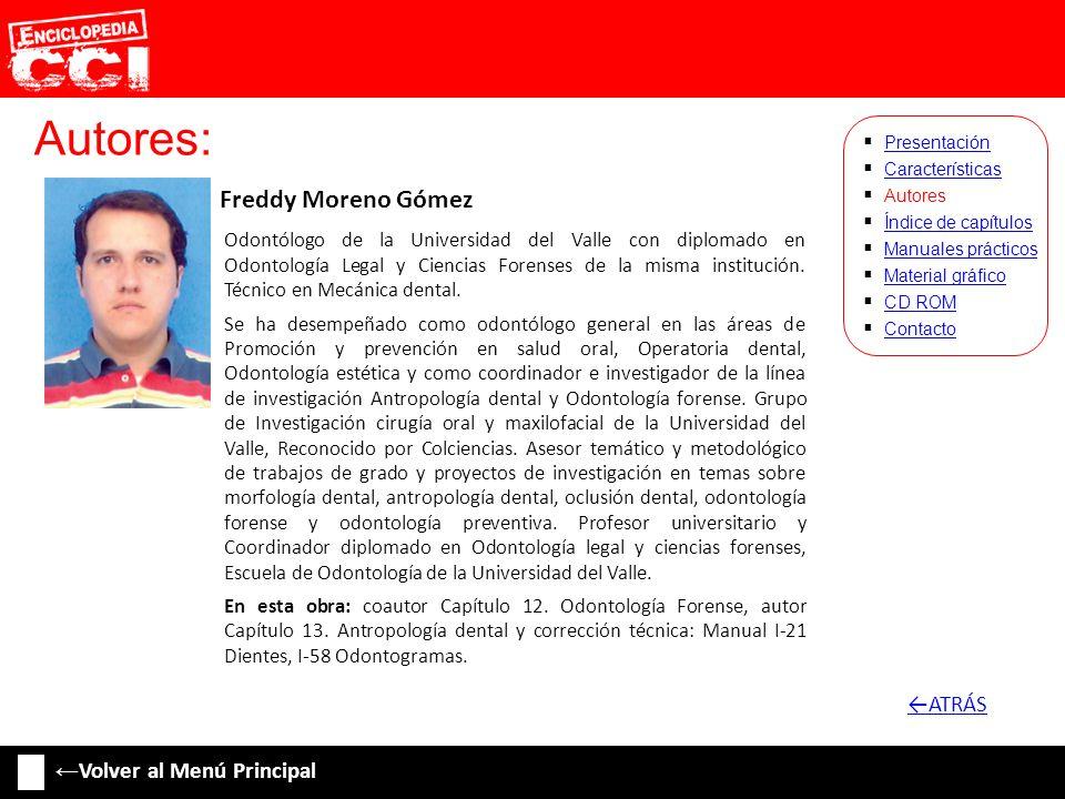 Autores: ←ATRÁS ←Volver al Menú Principal Freddy Moreno Gómez