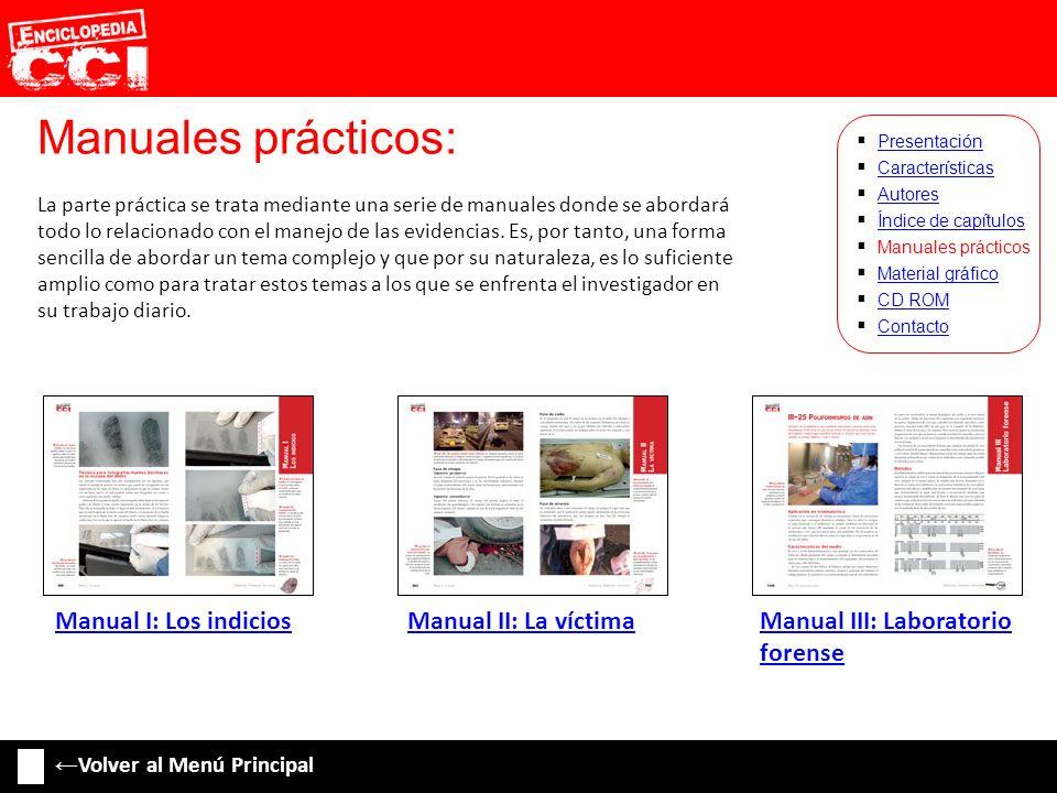 Manuales prácticos: Manual I: Los indicios Manual II: La víctima
