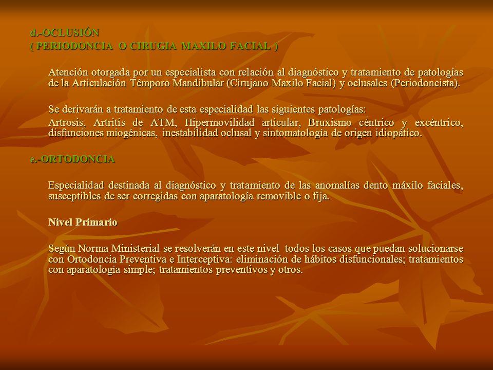 d.-OCLUSIÓN ( PERIODONCIA O CIRUGIA MAXILO FACIAL )
