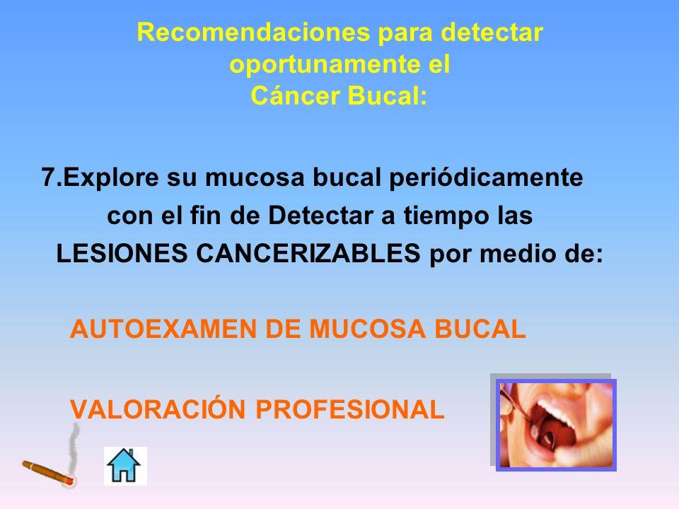Recomendaciones para detectar oportunamente el Cáncer Bucal: