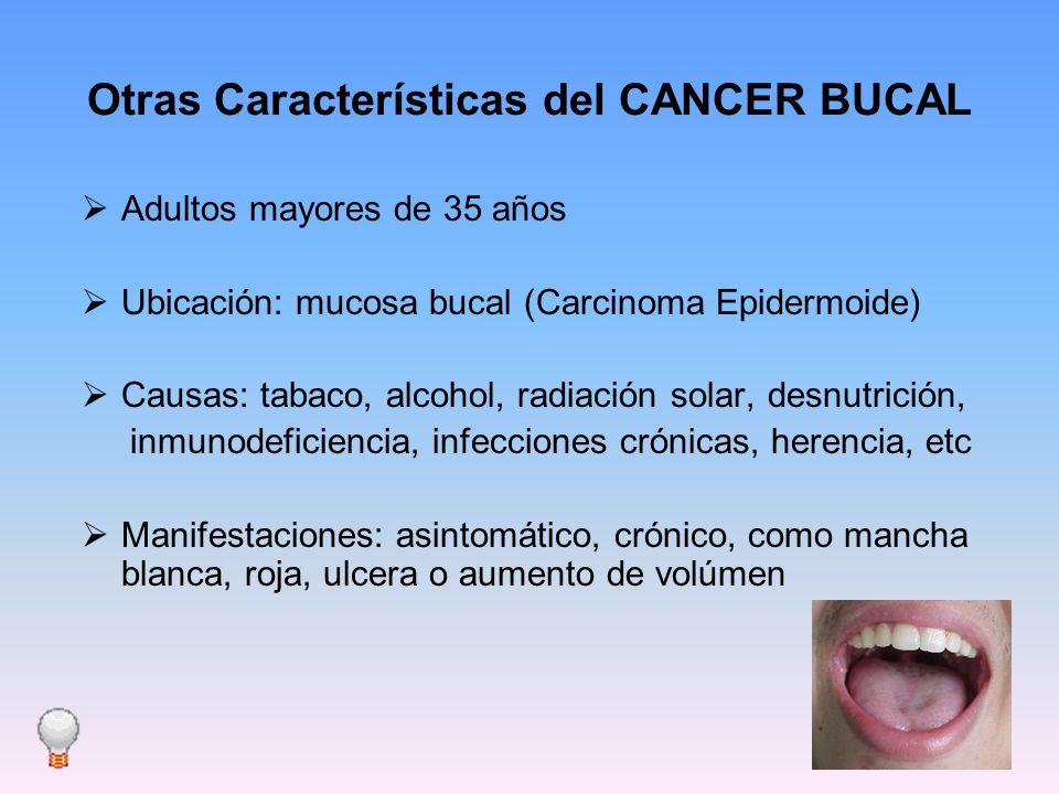 Otras Características del CANCER BUCAL