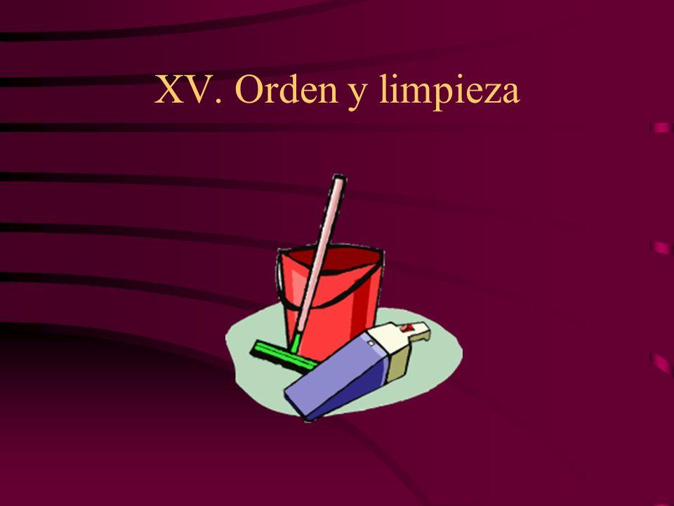 XV. Orden y limpieza