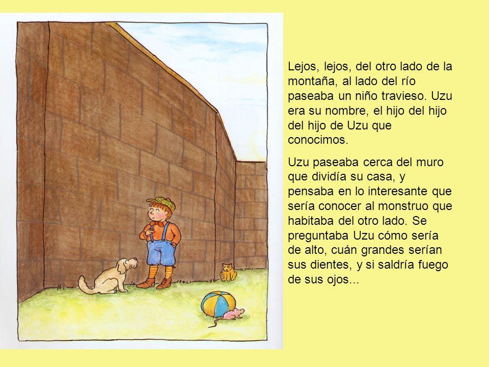 Lejos, lejos, del otro lado de la montaña, al lado del río paseaba un niño travieso. Uzu era su nombre, el hijo del hijo del hijo de Uzu que conocimos.