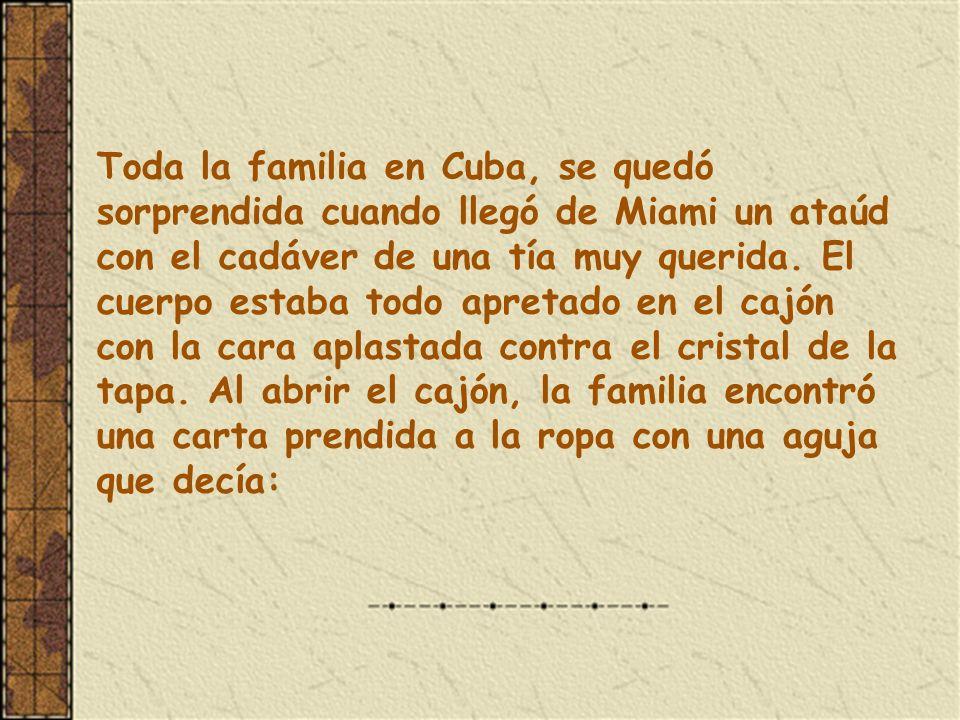 Toda la familia en Cuba, se quedó sorprendida cuando llegó de Miami un ataúd con el cadáver de una tía muy querida.