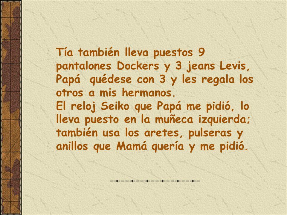 Tía también lleva puestos 9 pantalones Dockers y 3 jeans Levis,