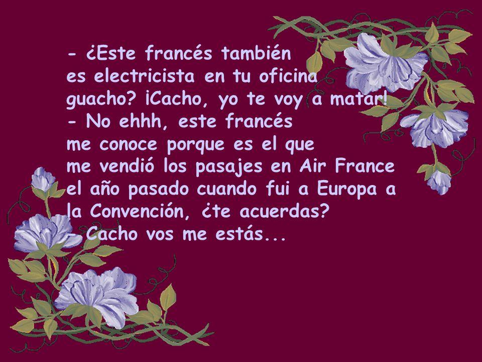 - ¿Este francés también