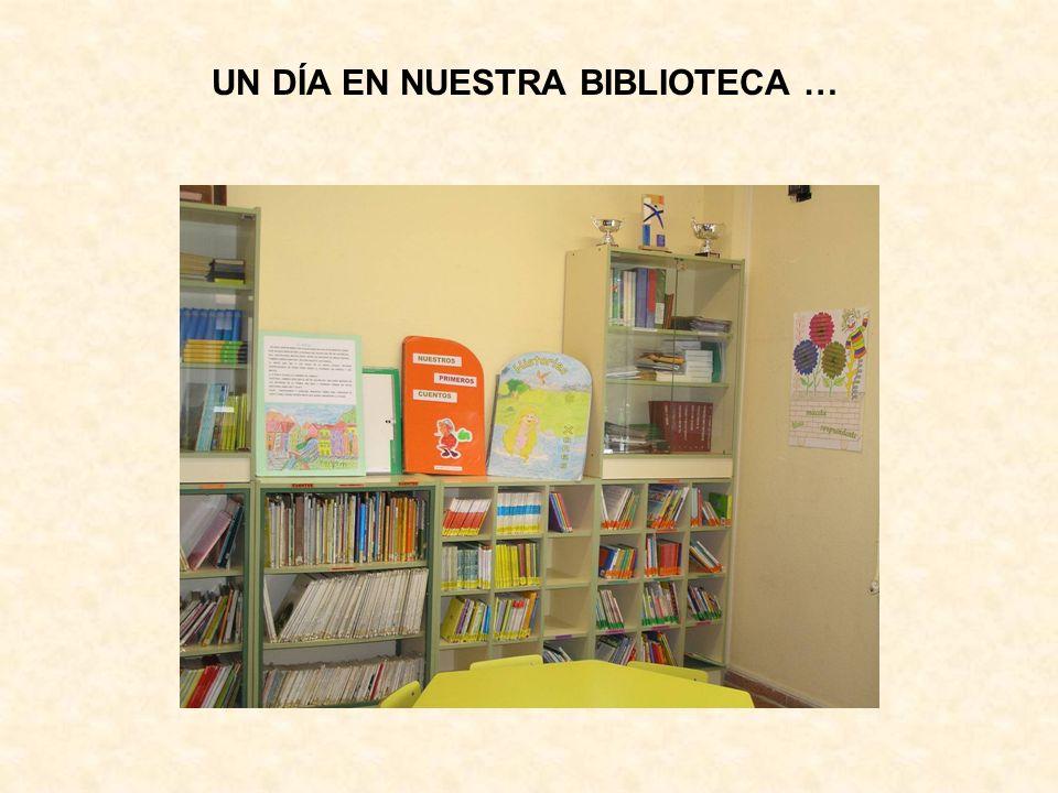 UN DÍA EN NUESTRA BIBLIOTECA …