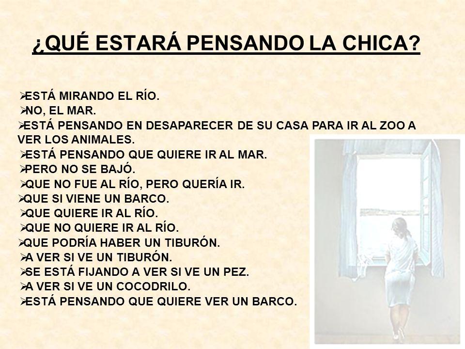 ¿QUÉ ESTARÁ PENSANDO LA CHICA