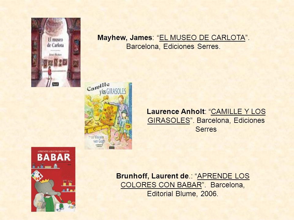 Mayhew, James: EL MUSEO DE CARLOTA . Barcelona, Ediciones Serres.