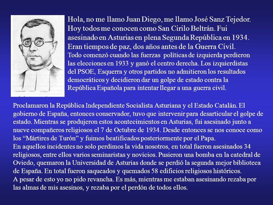 Hola, no me llamo Juan Diego, me llamo José Sanz Tejedor