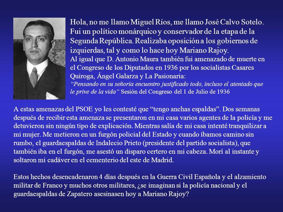 Hola, no me llamo Miguel Ríos, me llamo José Calvo Sotelo