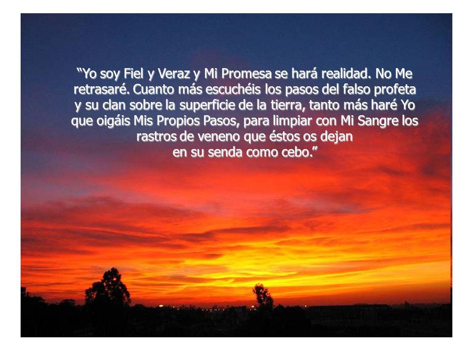 Yo soy Fiel y Veraz y Mi Promesa se hará realidad. No Me retrasaré