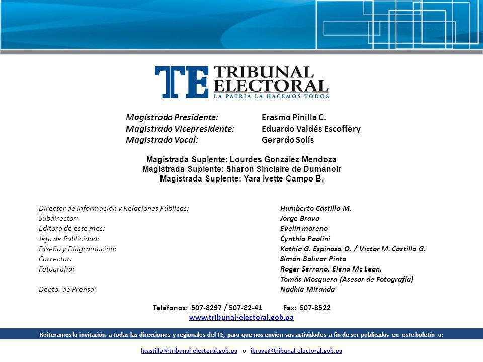 Eduardo Valdés Escoffery Gerardo Solís Magistrado Presidente: