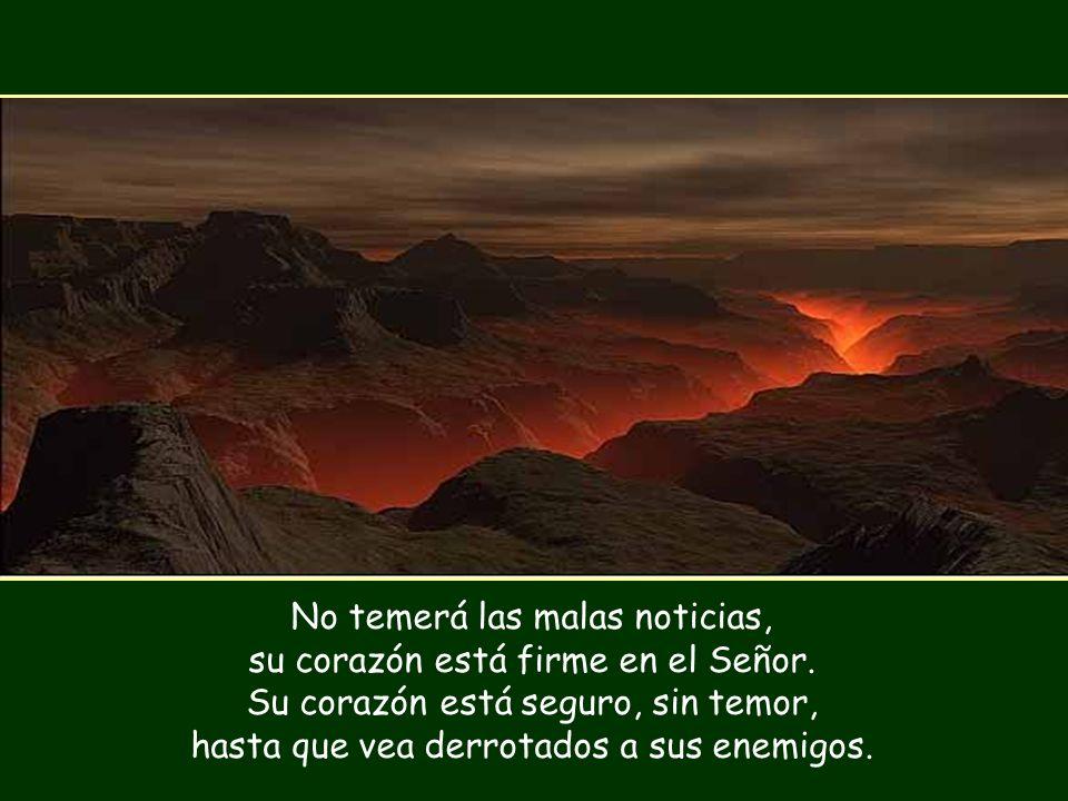 No temerá las malas noticias, su corazón está firme en el Señor