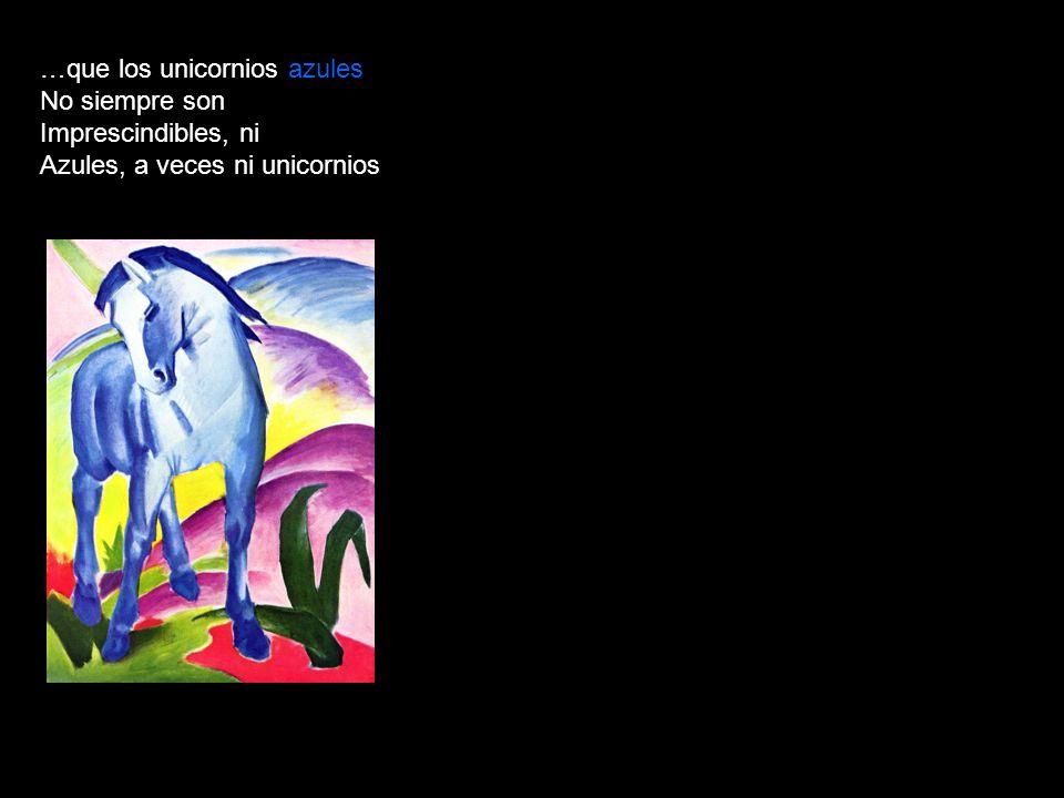 …que los unicornios azules