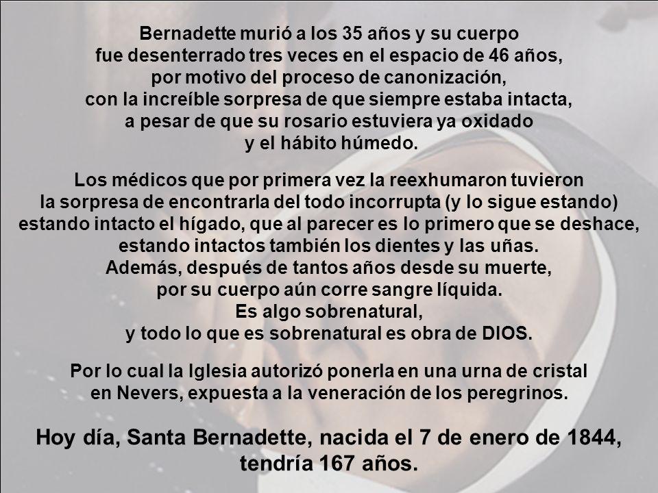 Hoy día, Santa Bernadette, nacida el 7 de enero de 1844,