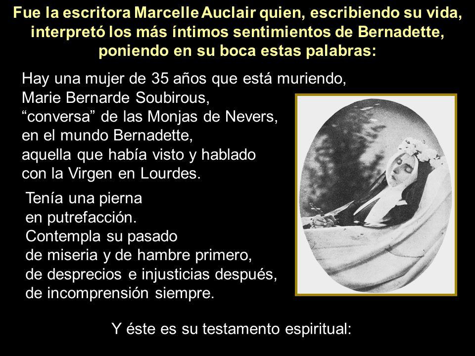 Fue la escritora Marcelle Auclair quien, escribiendo su vida,