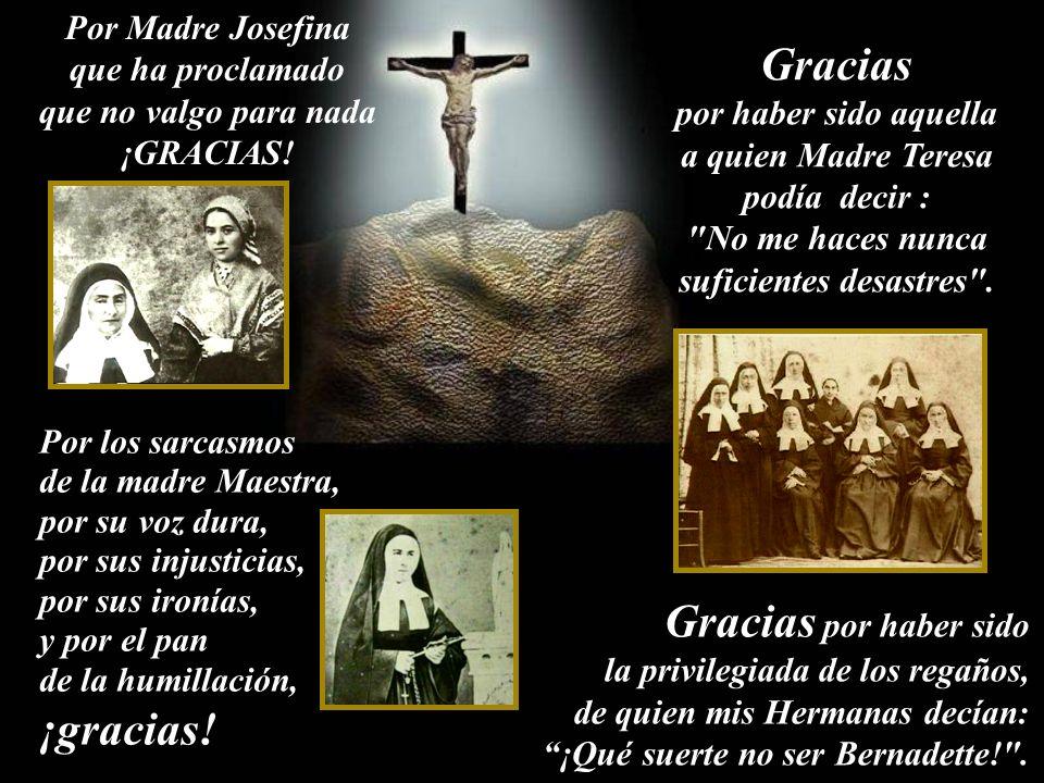 Gracias ¡gracias! Gracias por haber sido Por Madre Josefina