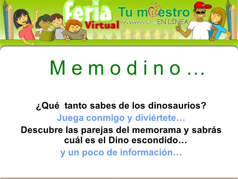 M e m o d i n o … ¿Qué tanto sabes de los dinosaurios